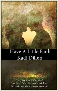 Have a Little Faith by Kadi Dillon